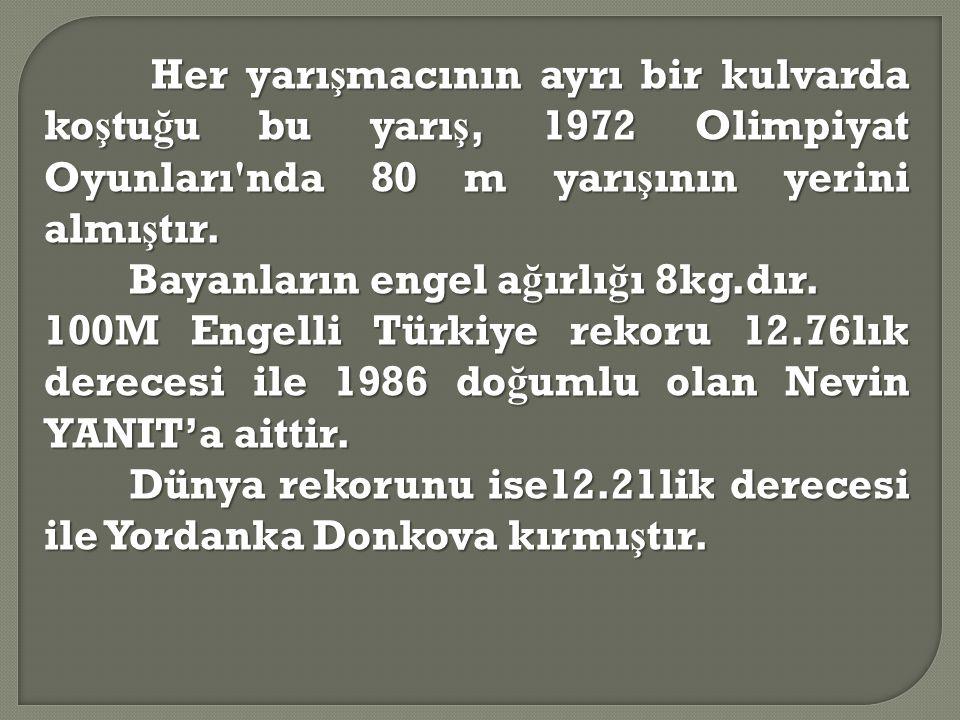 Her yarı ş macının ayrı bir kulvarda ko ş tu ğ u bu yarı ş, 1972 Olimpiyat Oyunları'nda 80 m yarı ş ının yerini almı ş tır. Her yarı ş macının ayrı bi