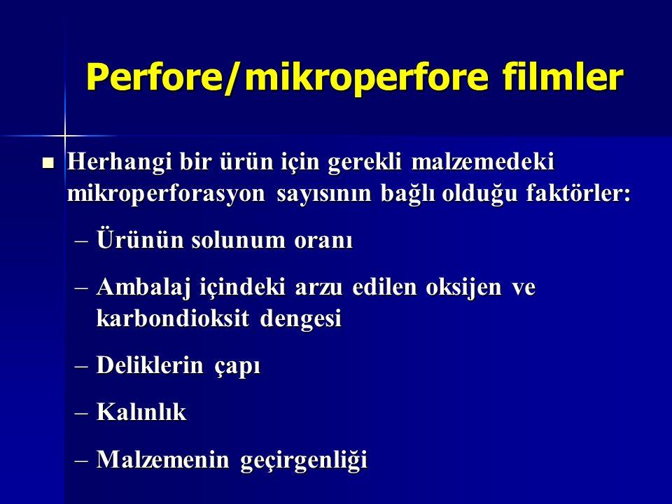 Perfore/mikroperfore filmler Herhangi bir ürün için gerekli malzemedeki mikroperforasyon sayısının bağlı olduğu faktörler: Herhangi bir ürün için gere