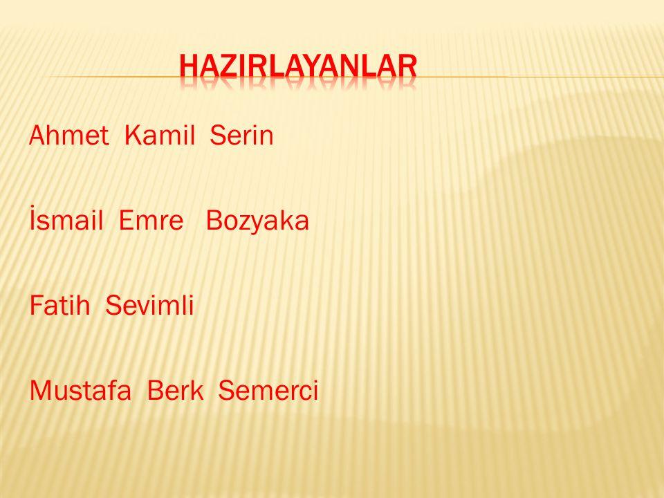 Ahmet Kamil Serin İsmail Emre Bozyaka Fatih Sevimli Mustafa Berk Semerci