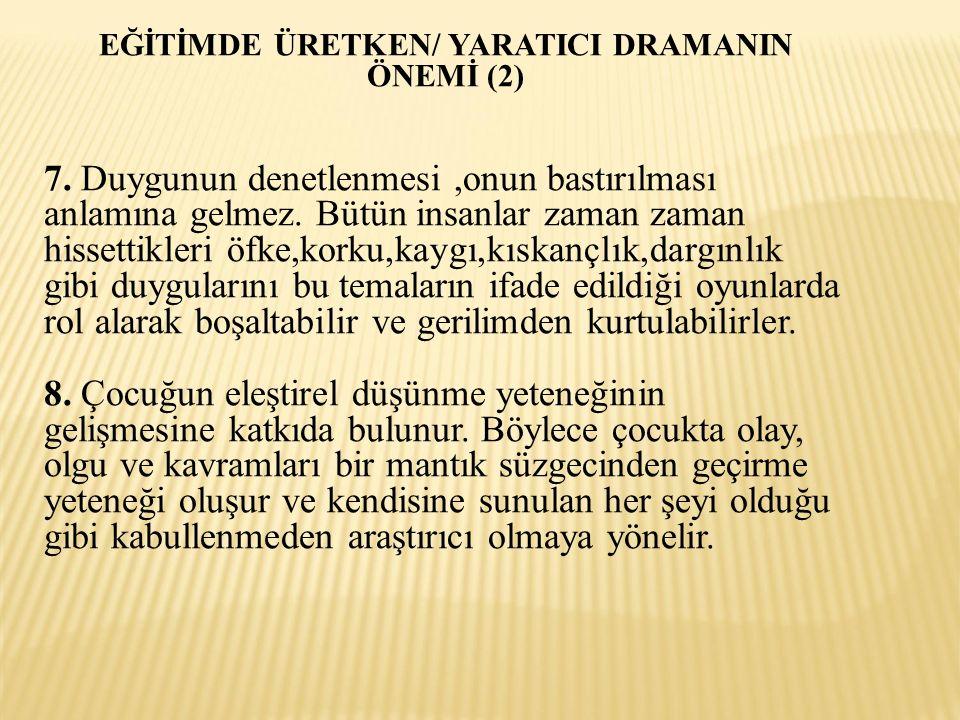 EĞİTİMDE ÜRETKEN/ YARATICI DRAMANIN ÖNEMİ (2) 7.