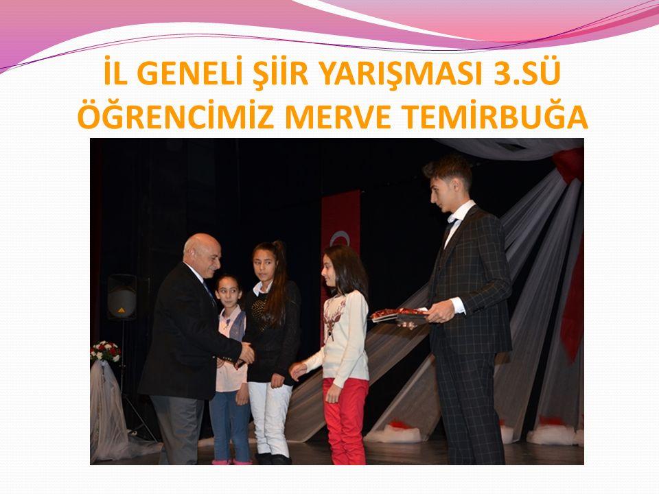 İL GENELİ ŞİİR YARIŞMASI 3.SÜ ÖĞRENCİMİZ MERVE TEMİRBUĞA