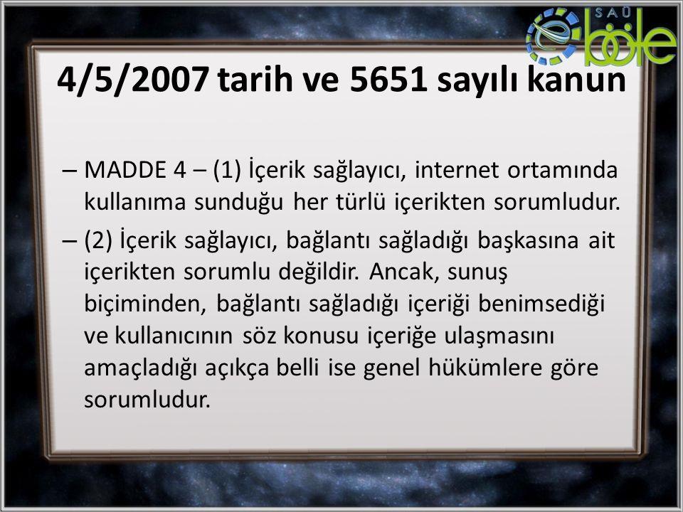 – MADDE 4 – (1) İçerik sağlayıcı, internet ortamında kullanıma sunduğu her türlü içerikten sorumludur.