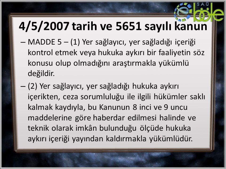 – MADDE 5 – (1) Yer sağlayıcı, yer sağladığı içeriği kontrol etmek veya hukuka aykırı bir faaliyetin söz konusu olup olmadığını araştırmakla yükümlü değildir.