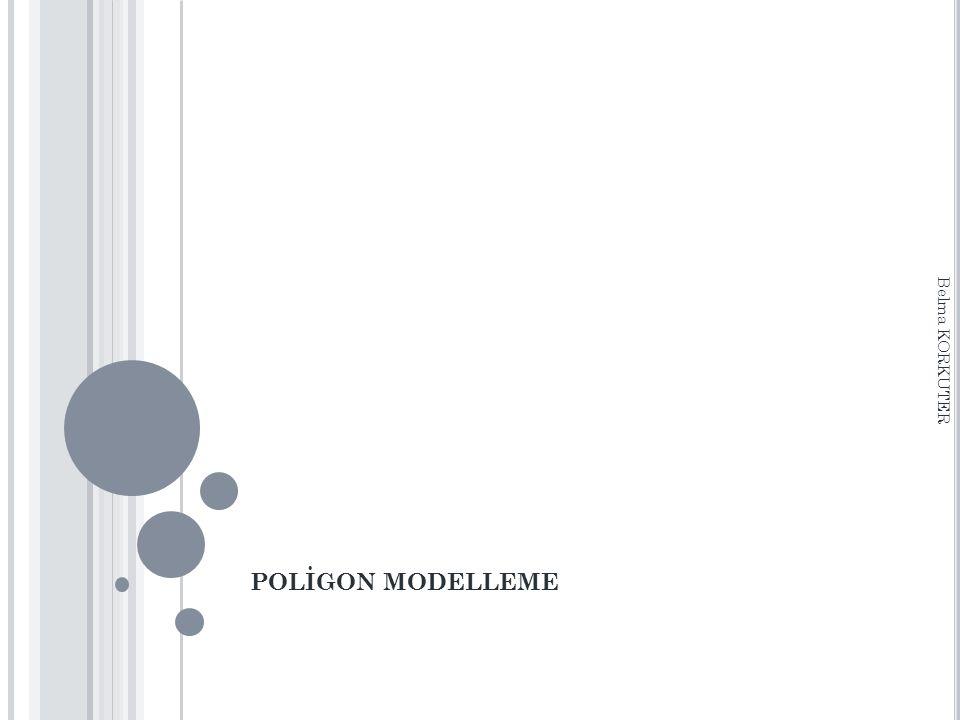 S IMETRI ALMA VE KOPYALAMA İ ŞLEMLERI o Poligonlarda boşluk yaratmak ve doldurmak Poligonlarda boşluk yaratmanın çeşitli yöntemleri bulunmaktadır.