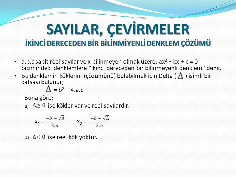 a,b,c sabit reel sayılar ve x bilinmeyen olmak üzere; ax 2 + bx + c = 0 biçimindeki denklemlere ikinci dereceden bir bilinmeyenli denklem denir.