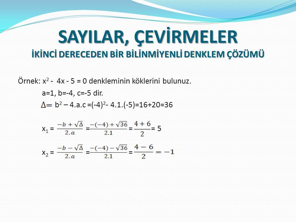 Örnek: x 2 - 4x - 5 = 0 denkleminin köklerini bulunuz.