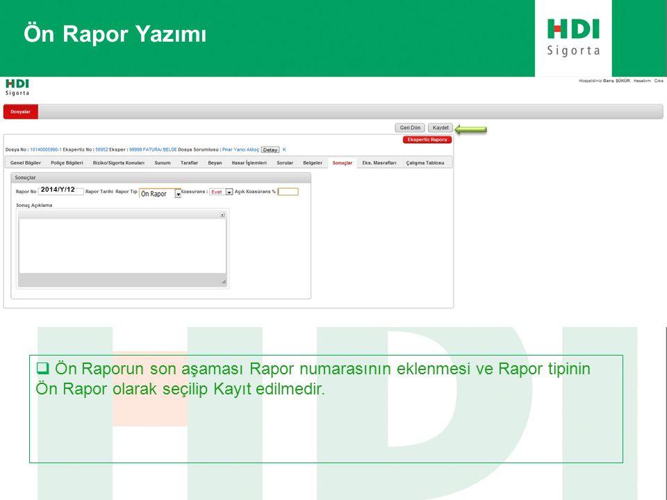 Ön Rapor Yazımı  Ön Raporun son aşaması Rapor numarasının eklenmesi ve Rapor tipinin Ön Rapor olarak seçilip Kayıt edilmedir.