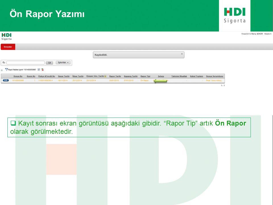 Ön Rapor Yazımı  Kayıt sonrası ekran görüntüsü aşağıdaki gibidir.