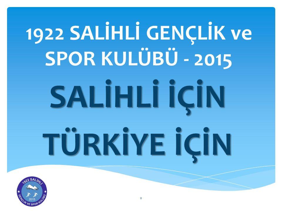 1922 SALİHLİ GENÇLİK ve SPOR KULÜBÜ - 2015 SALİHLİ İÇİN TÜRKİYE İÇİN 2