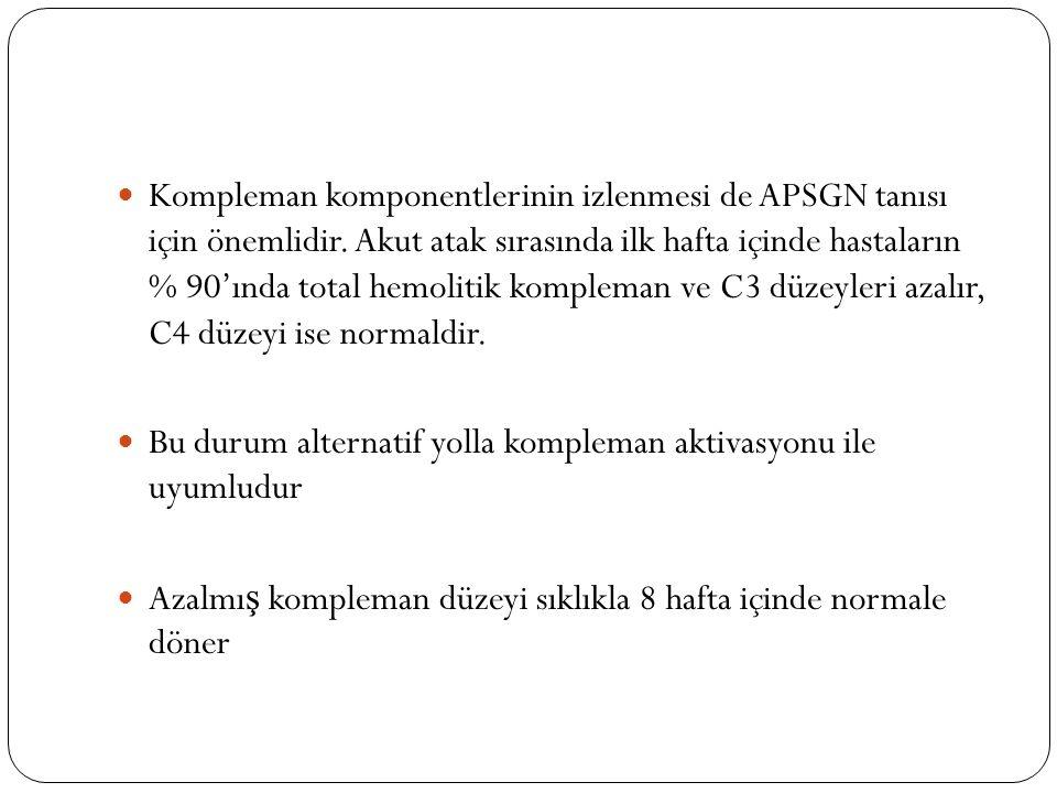 Kompleman komponentlerinin izlenmesi de APSGN tanısı için önemlidir.
