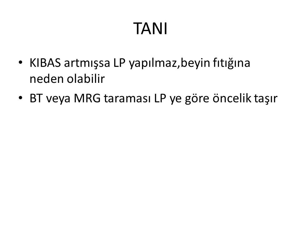 TANI KIBAS artmışsa LP yapılmaz,beyin fıtığına neden olabilir BT veya MRG taraması LP ye göre öncelik taşır