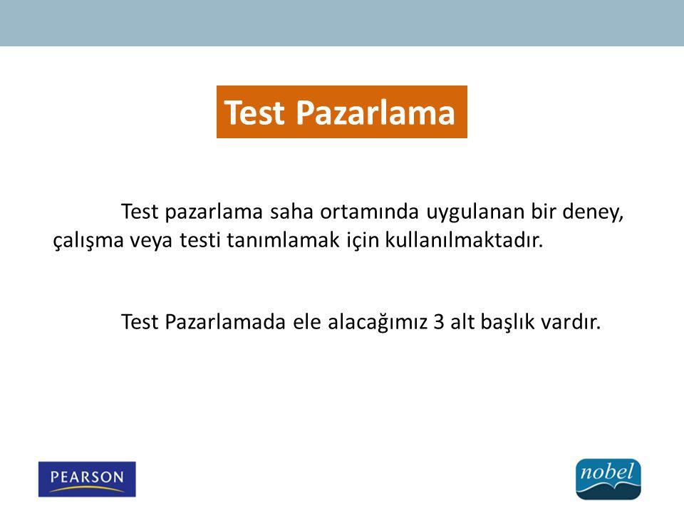 Test Pazarlama Test pazarlama saha ortamında uygulanan bir deney, çalışma veya testi tanımlamak için kullanılmaktadır.