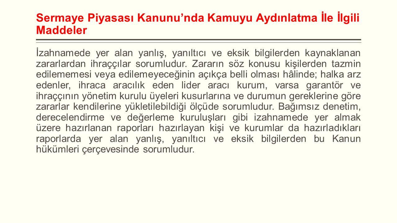 Diğer Bildirimlerin Kamuya Açıklanması Diğer bildirimler, finansal raporlar ve özel durumlar dışında SPK ve Borsa İstanbul düzenlemeleri çerçevesinde sermaye piyasası araçları Borsa İstanbul'da işlem gören ortaklıklar ve katılma payları işlem gören borsa yatırım fonları tarafından kamuya açıklanan bildirimlerdir.
