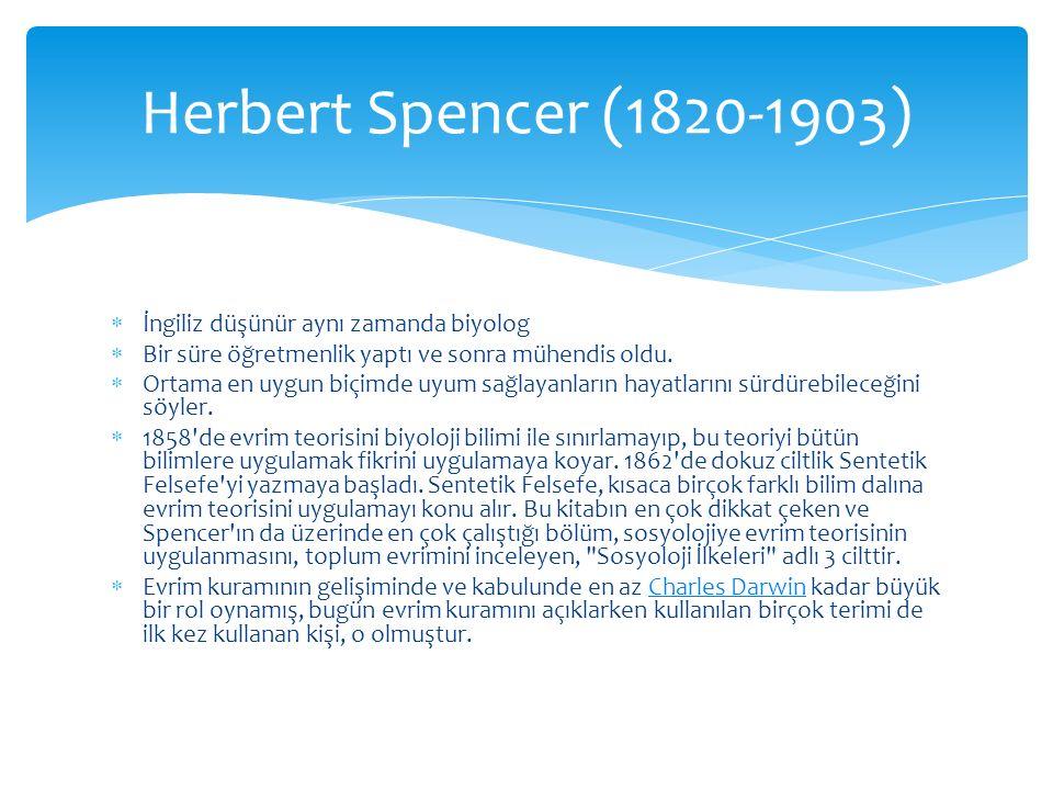  İngiliz düşünür aynı zamanda biyolog  Bir süre öğretmenlik yaptı ve sonra mühendis oldu.