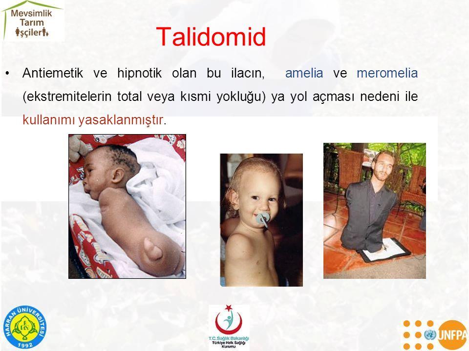 Talidomid Antiemetik ve hipnotik olan bu ilacın, amelia ve meromelia (ekstremitelerin total veya kısmi yokluğu) ya yol açması nedeni ile kullanımı yas