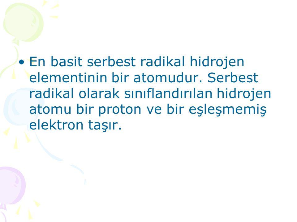 En basit serbest radikal hidrojen elementinin bir atomudur. Serbest radikal olarak sınıflandırılan hidrojen atomu bir proton ve bir eşleşmemiş elektro