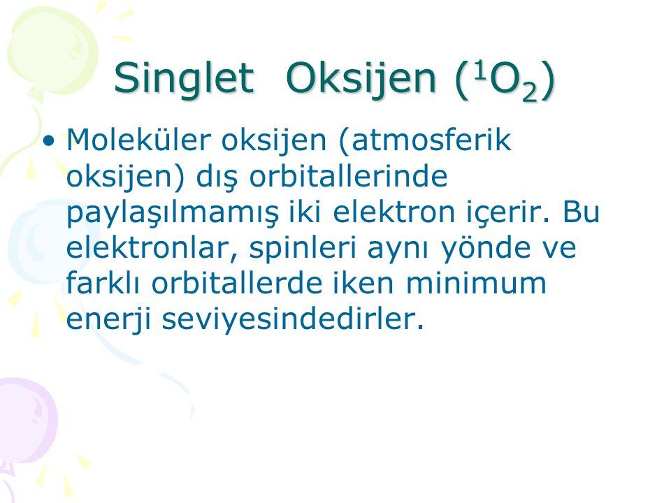 Singlet Oksijen ( 1 O 2 ) Moleküler oksijen (atmosferik oksijen) dış orbitallerinde paylaşılmamış iki elektron içerir.