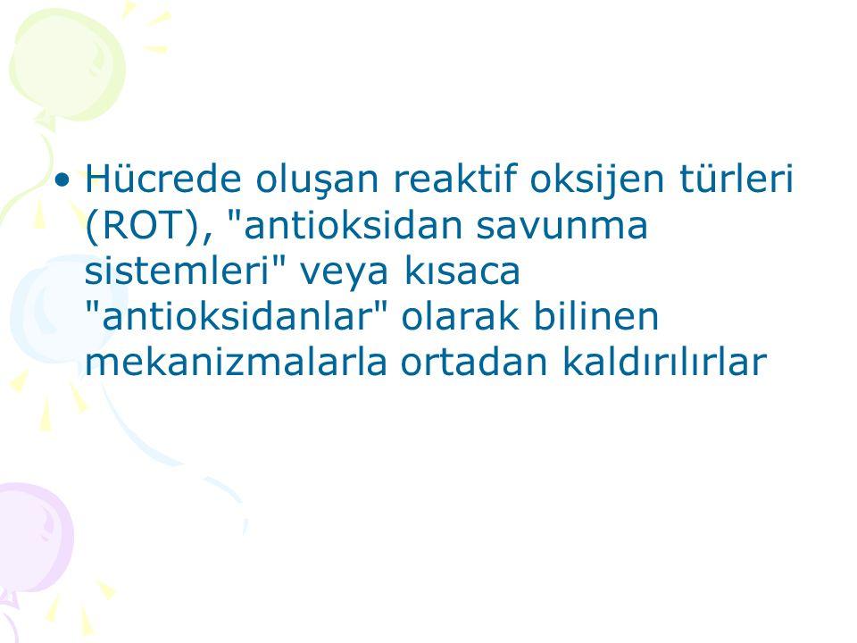 Hücrede oluşan reaktif oksijen türleri (ROT),