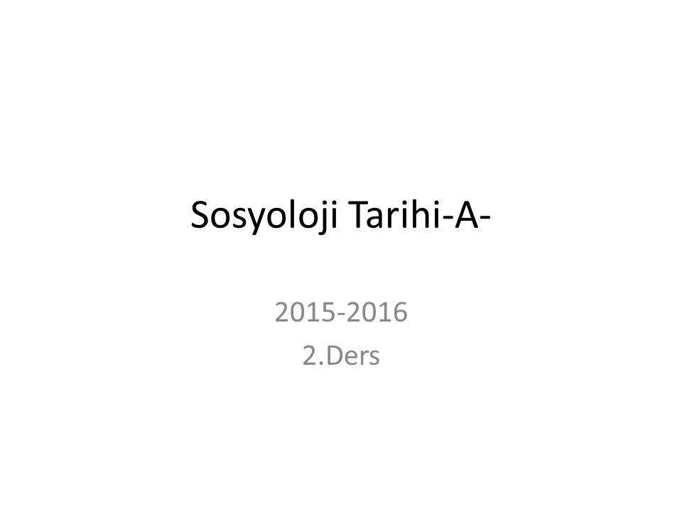 Sosyoloji Tarihi-A- 2015-2016 2.Ders