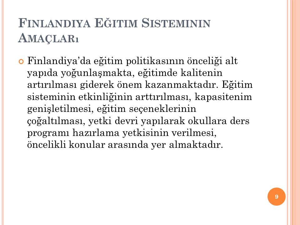 Bu nedenle olmalı ki toplumun alt ve üst sınıflarınca öğretmenlik mesleğine gösterilen saygı, Fin kültüründe ön plana çıkmaktadır.