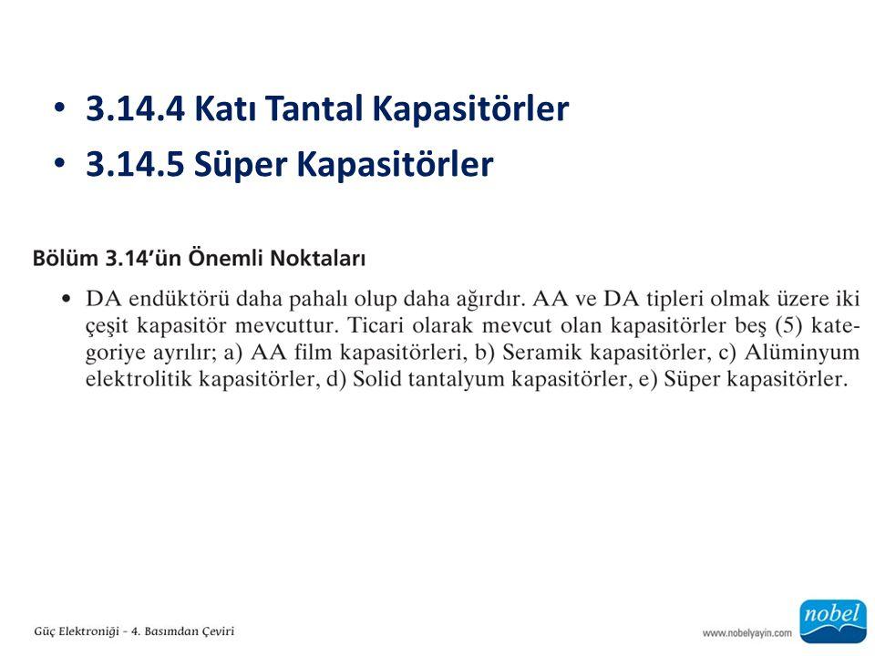 3.14.4 Katı Tantal Kapasitörler 3.14.5 Süper Kapasitörler