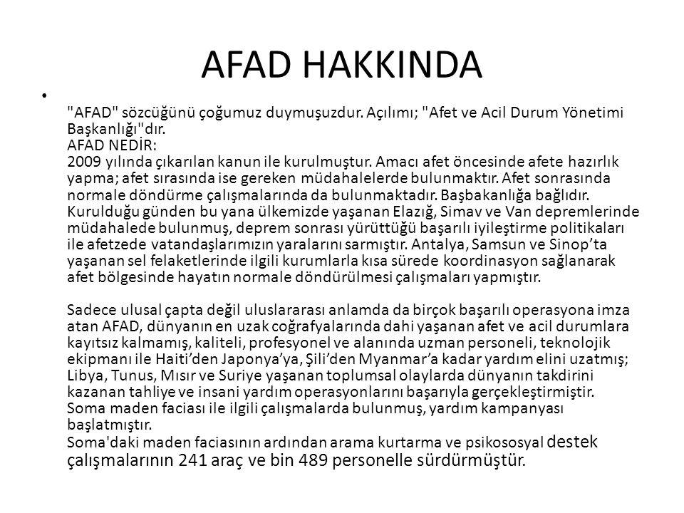 AFAD HAKKINDA AFAD sözcüğünü çoğumuz duymuşuzdur.