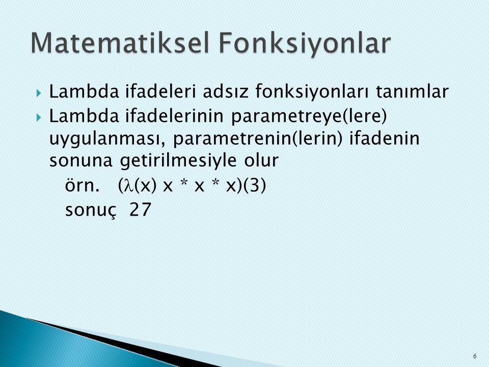  Lambda ifadeleri adsız fonksiyonları tanımlar  Lambda ifadelerinin parametreye(lere) uygulanması, parametrenin(lerin) ifadenin sonuna getirilmesiyl