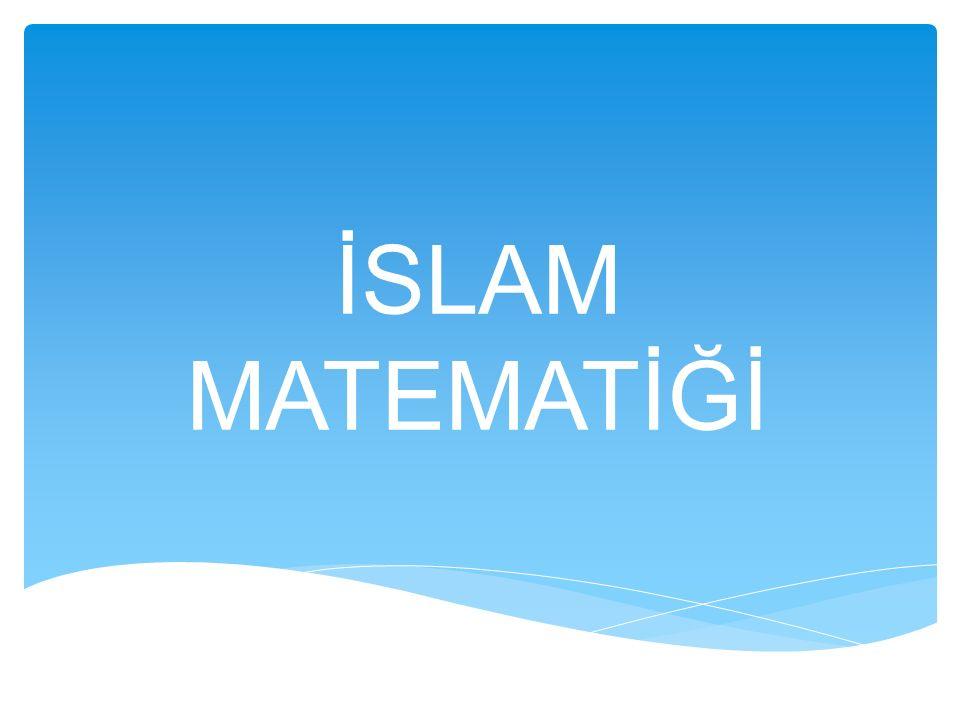  İslam dünyası matematiğinin en ayırt edici farkı, bu dönemde cebir ve sayılar teorisi alanında yapılan çalışmalardır.
