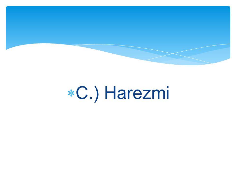  C.) Harezmi