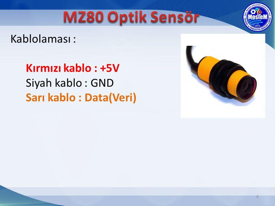6 Kablolaması : Kırmızı kablo : +5V Siyah kablo : GND Sarı kablo : Data(Veri)