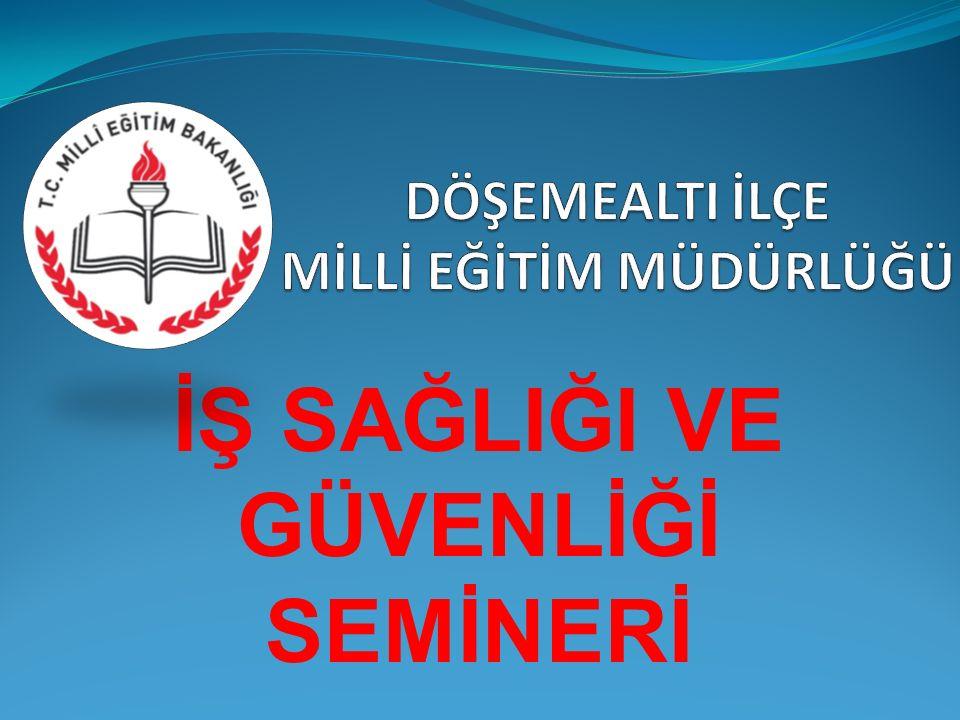 İŞ SAĞLIĞI VE GÜVENLİĞİ KANUNU 6331 Sayılı İş Sağlığı ve Güvenliği Kanunu 20/06/2012 onaylanmış, 30/06/2012 tarihinde Resmi Gazetede Yayımlanmıştır.