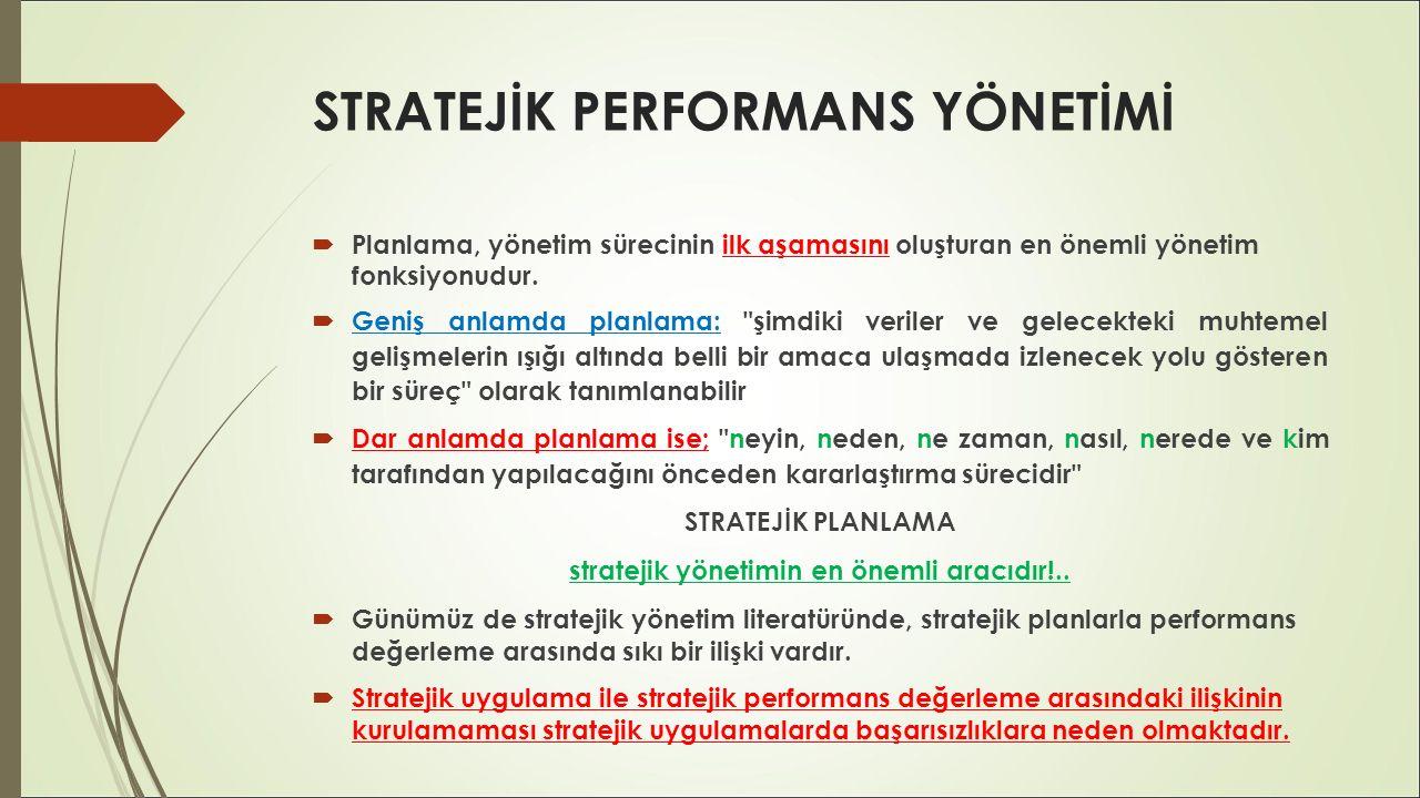 STRATEJİK PERFORMANS YÖNETİMİ  Stratejik planlama sürecinin en zor ve en önemli yönlerinden birisi kurum misyonudur.