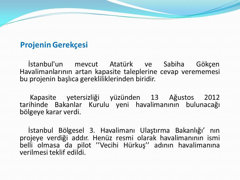 Projenin İhale Süreci Türkiye tarihinin en büyük ihalesi oldu.