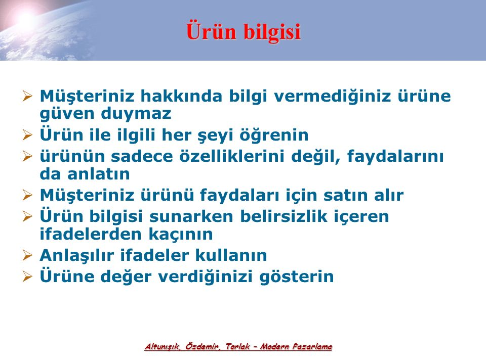 Altunışık, Özdemir, Torlak – Modern Pazarlama Müşteri neyi ifade etmektedir  Müşteri, işyerindeki en önemli kişidir  Müşteri, bize bağımlı değil biz