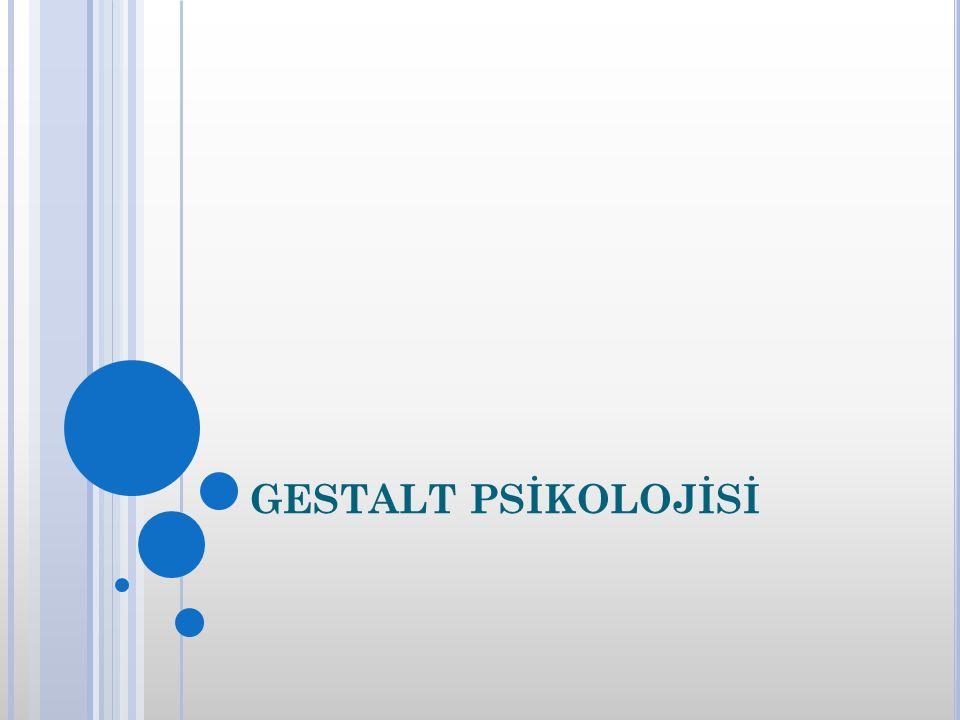 GESTALT PSİKOLOJİSİ