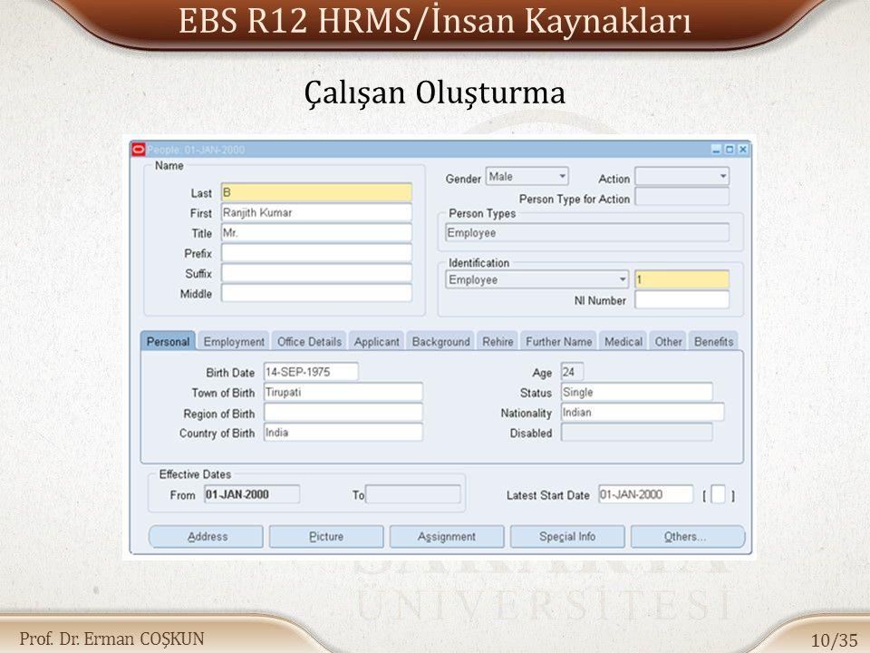Prof. Dr. Erman COŞKUN EBS R12 HRMS/İnsan Kaynakları 10/35 Çalışan Oluşturma