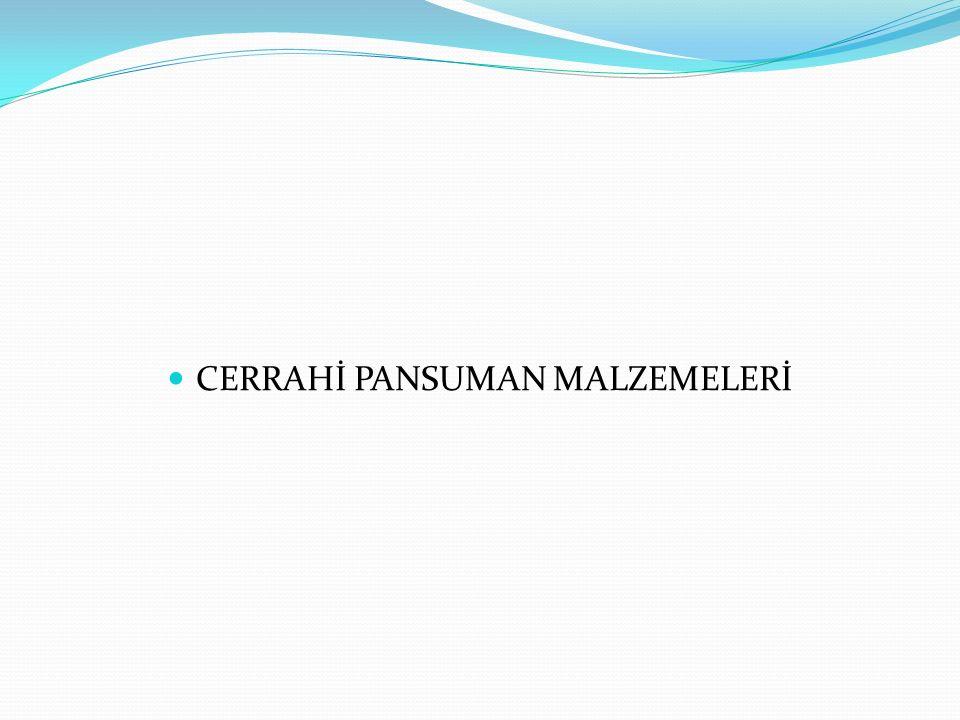 CERRAHİ PANSUMAN MALZEMELERİ