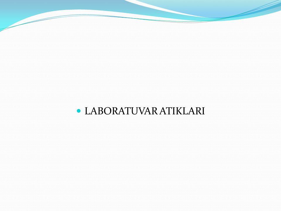 LABORATUVAR ATIKLARI