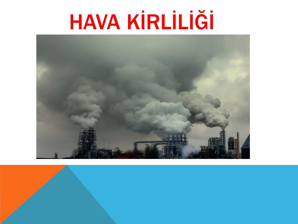 Atmosferde toz, duman ve saf olmayan su buharı şeklinde bulunabilecek kirleticilerin, insanlar ve diğer canlılar ile eşyaya zarar verebilecek miktarlara yükselmesi, Hava Kirliliği olarak nitelenmektedir.