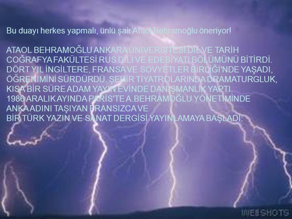 Bu duayı herkes yapmalı, ünlü şair Ataol Behramoğlu öneriyor.