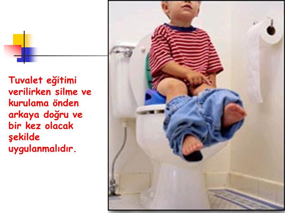 Tuvalet eğitimi verilirken silme ve kurulama önden arkaya doğru ve bir kez olacak şekilde uygulanmalıdır.