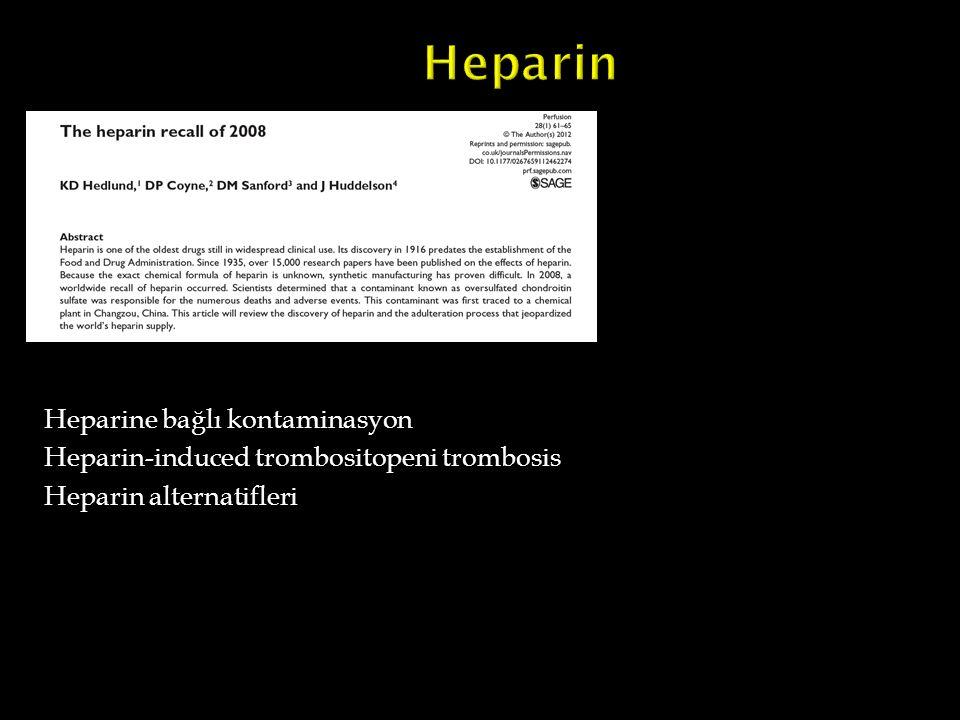 Heparine bağlı kontaminasyon Heparin-induced trombositopeni trombosis Heparin alternatifleri