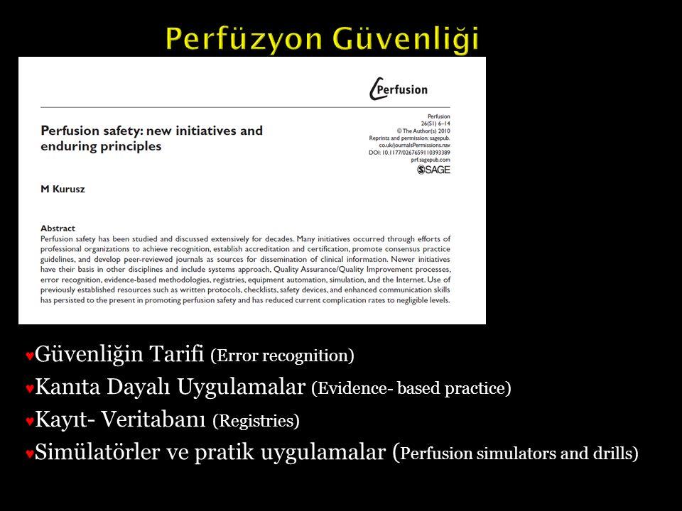 ♥ Güvenliğin Tarifi (Error recognition) ♥ Kanıta Dayalı Uygulamalar (Evidence- based practice) ♥ Kayıt- Veritabanı (Registries) ♥ Simülatörler ve prat