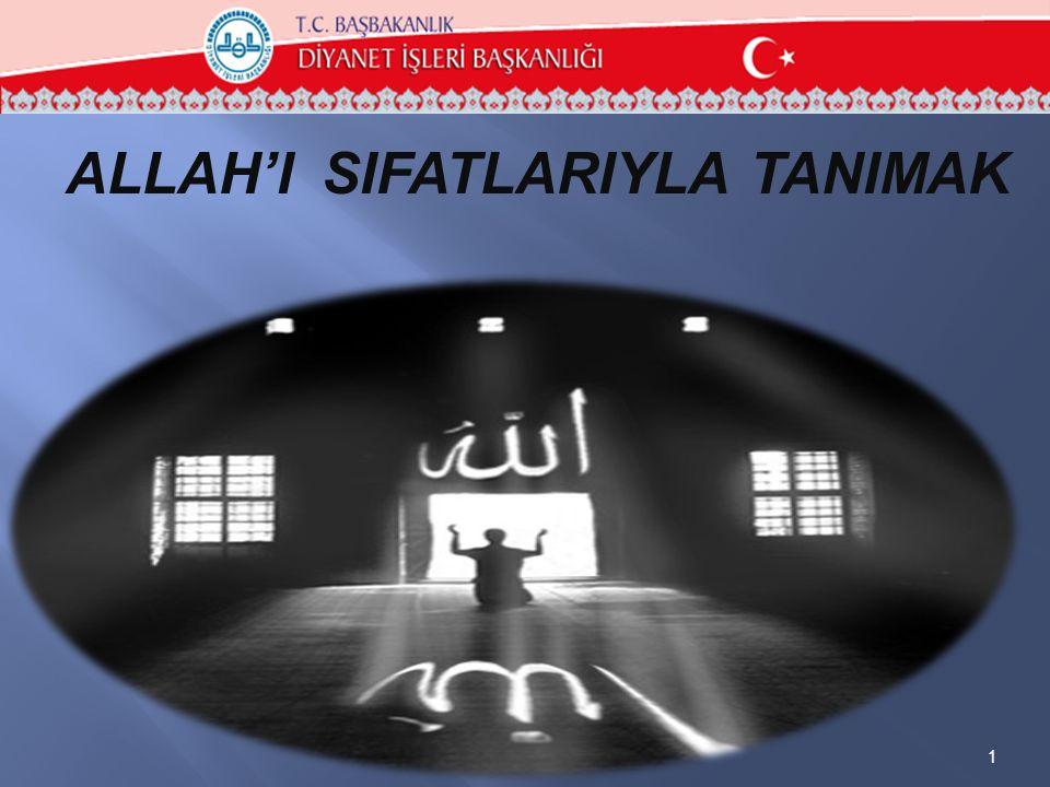 ALLAH'I SIFATLARIYLA TANIMAK 1