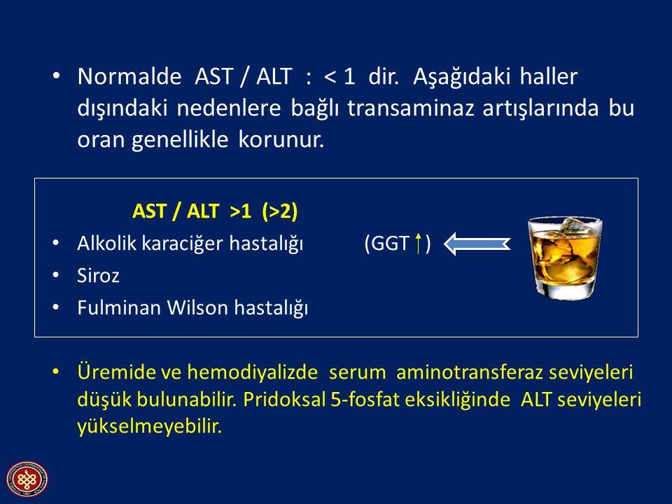 Normalde AST / ALT : < 1 dir. Aşağıdaki haller dışındaki nedenlere bağlı transaminaz artışlarında bu oran genellikle korunur. AST / ALT >1 (>2) Alkoli