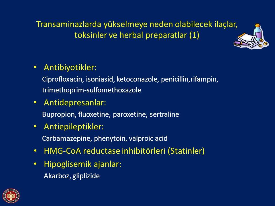 Transaminazlarda yükselmeye neden olabilecek ilaçlar, toksinler ve herbal preparatlar (1) Antibiyotikler: Ciprofloxacin, isoniasid, ketoconazole, penicillin,rifampin, trimethoprim-sulfomethoxazole Antidepresanlar: Bupropion, fluoxetine, paroxetine, sertraline Antiepileptikler: Carbamazepine, phenytoin, valproic acid HMG-CoA reductase inhibitörleri (Statinler) Hipoglisemik ajanlar: Akarboz, gliplizide