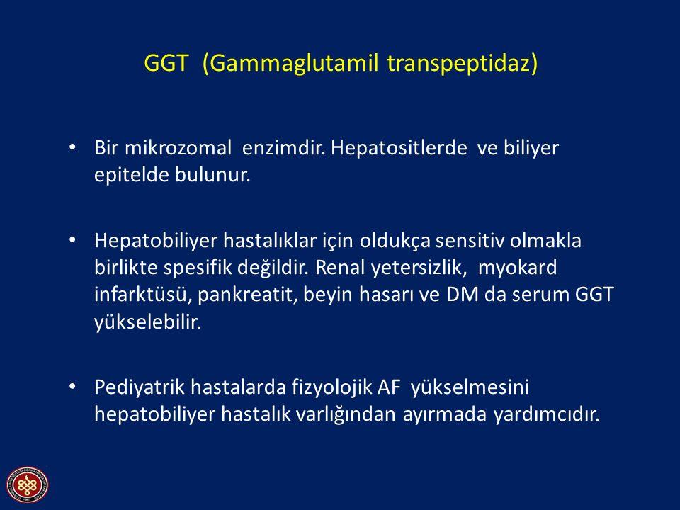 GGT (Gammaglutamil transpeptidaz) Bir mikrozomal enzimdir. Hepatositlerde ve biliyer epitelde bulunur. Hepatobiliyer hastalıklar için oldukça sensitiv