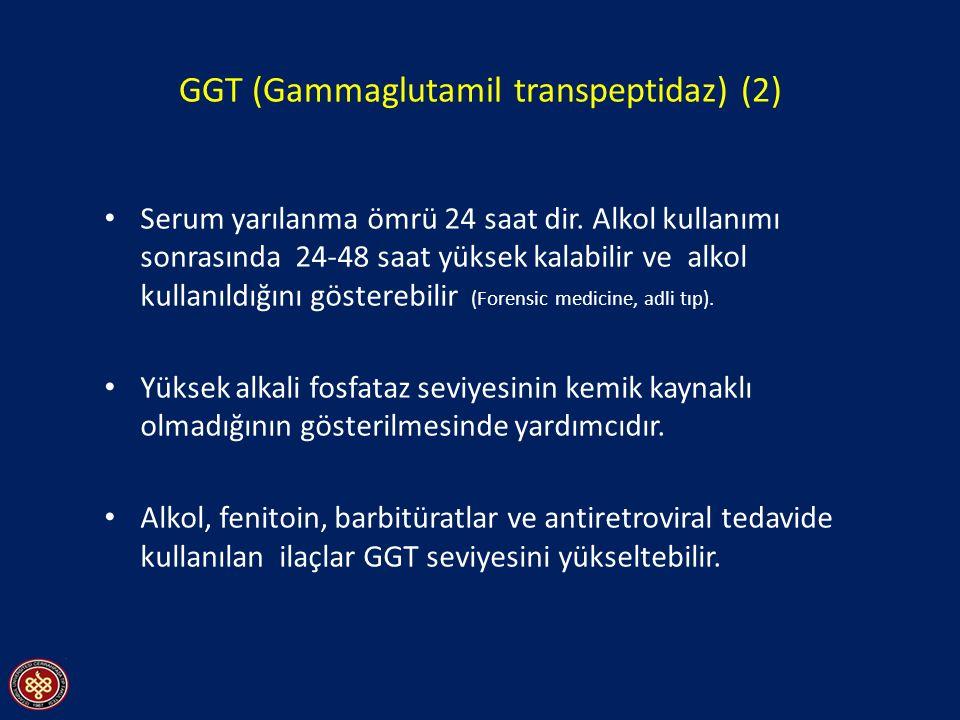 GGT (Gammaglutamil transpeptidaz) (2) Serum yarılanma ömrü 24 saat dir. Alkol kullanımı sonrasında 24-48 saat yüksek kalabilir ve alkol kullanıldığını