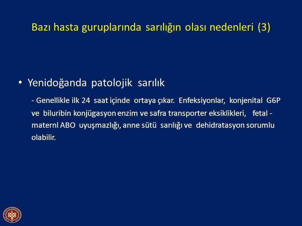 Yenidoğanda patolojik sarılık - Genellikle ilk 24 saat içinde ortaya çıkar.