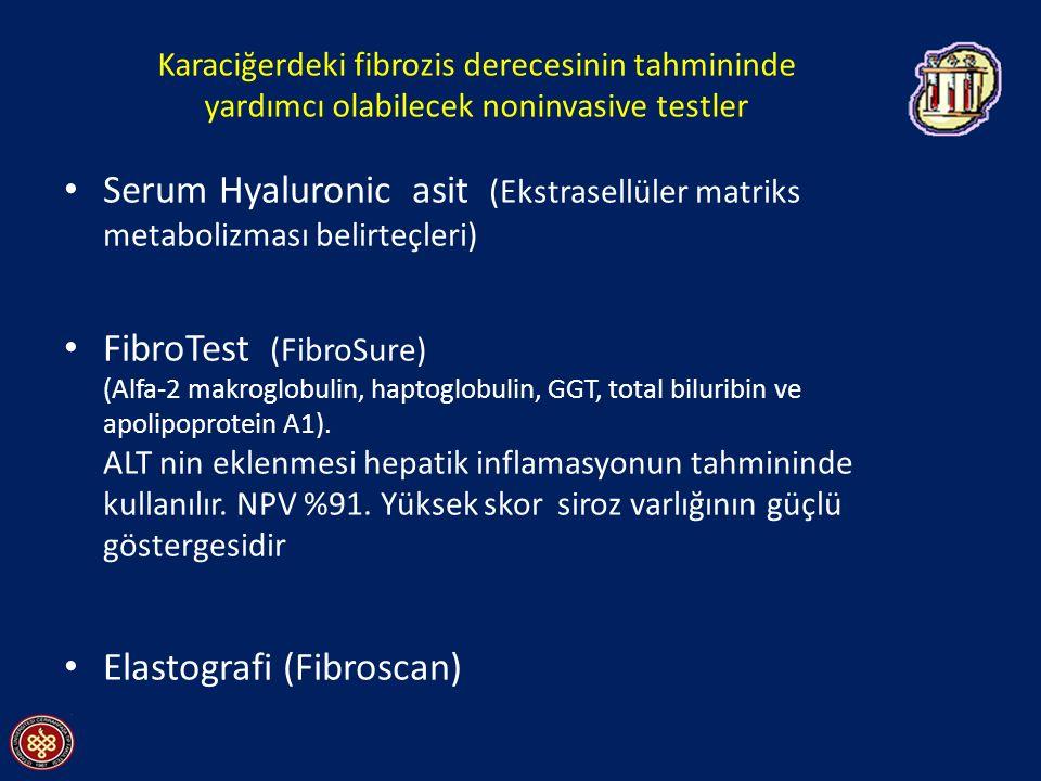 Karaciğerdeki fibrozis derecesinin tahmininde yardımcı olabilecek noninvasive testler Serum Hyaluronic asit (Ekstrasellüler matriks metabolizması belirteçleri) FibroTest (FibroSure) (Alfa-2 makroglobulin, haptoglobulin, GGT, total biluribin ve apolipoprotein A1).